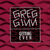 Getting Even by Greg Ginn