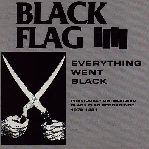 Play & Download Everything Went Black by Black Flag | Napster