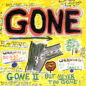 Play & Download Gone II - But Never Too Gone! by Gone | Napster