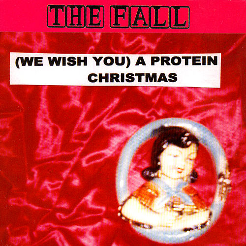 Play & Download (We Wish You) A Protein Christmas by The Fall | Napster