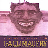 Play & Download Gallimaufry by Circus Contraption | Napster
