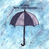 Here Comes Tomorrow by Clark