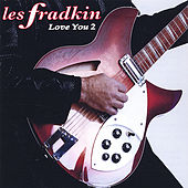 Love You 2 by Les Fradkin