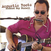 Play & Download Acoustic Roots by Richard Ray Farrell | Napster