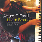 Play & Download Live in Brooklyn by Arturo O'Farrill | Napster