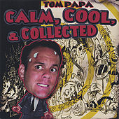 Calm, Cool, and Collected by Tom Papa