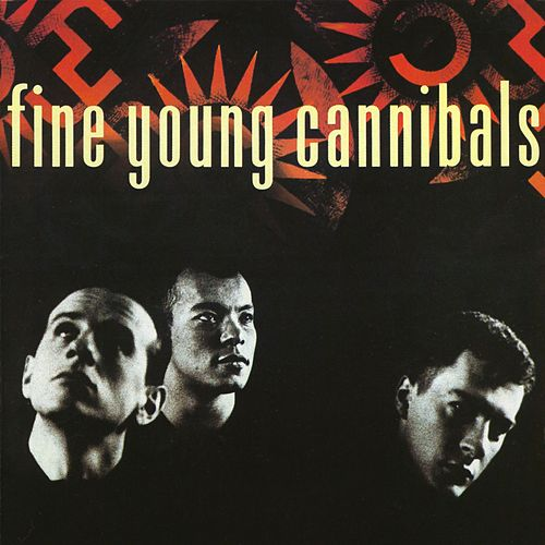 Fine Young Cannibals by Fine Young Cannibals