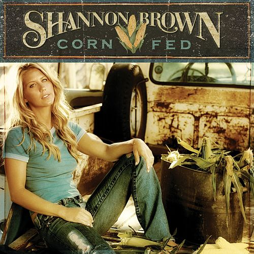 Play & Download Corn Fed by Shannon Brown | Napster