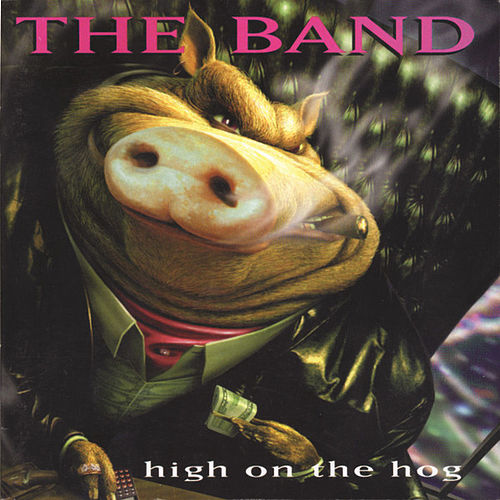 Play & Download High On The Hog by The Band | Napster