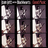 Good Music by Joan Jett & The Blackhearts