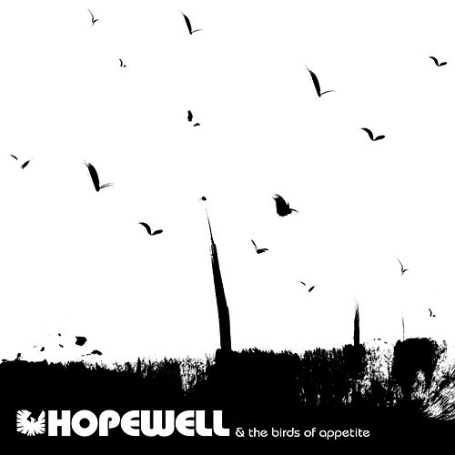 Play & Download The Birds Of Appetite by Hopewell | Napster