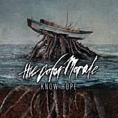 Know Hope by The Color Morale