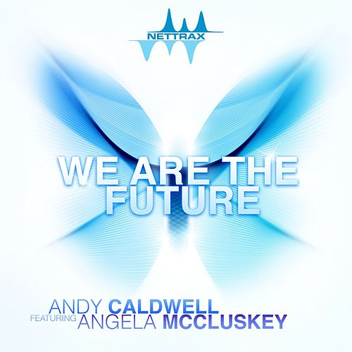 Play & Download We Are the Future [feat. Angela McCluskey] by Andy Caldwell | Napster