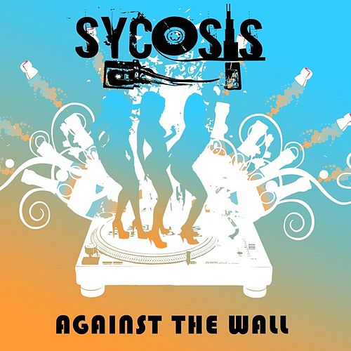 Play & Download Against the Wall by Sycosis | Napster
