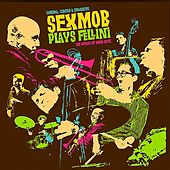 Cinema, Circus & Spaghetti (Sexmob Plays Fellini: The Music of Nino Rota) by Sex Mob