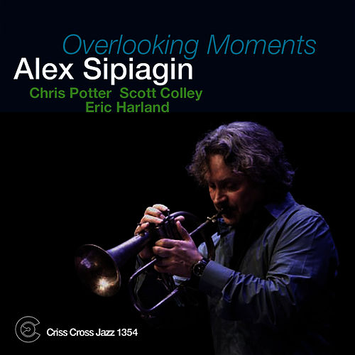Play & Download Overlooking Moments by Alex Sipiagin   Napster