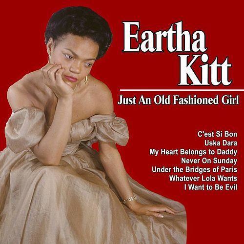 Play & Download Just an Old Fashioned Girl by Eartha Kitt | Napster