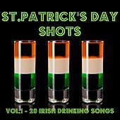 St. Patrick's Day Shots, Vol.1 - 20 Irish Drinking Songs by Various Artists