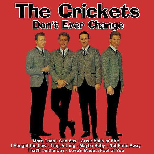 Play & Download Don't Ever Change by The Crickets | Napster