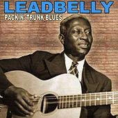 Packin' Trunk Blues: The Legendary Leadbelly by Ledbelly