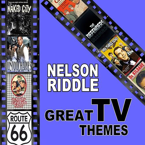 Play & Download Great TV Themes by Nelson Riddle | Napster