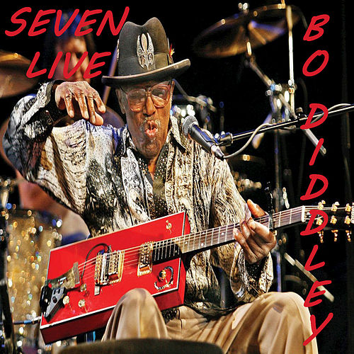 Play & Download Seven (Live) by Bo Diddley | Napster