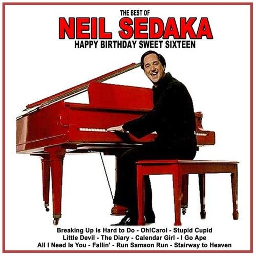 Happy Birthday Sweet Sixteen: The Best of Neil Sedaka by Neil Sedaka