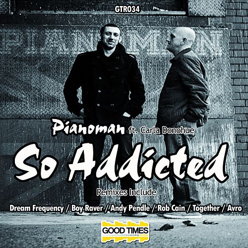 Play & Download So Addicted (feat. Carla Donohue) by Piano Man | Napster