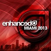 Play & Download Enhanced Music: Miami 2013 - EP by Various Artists | Napster