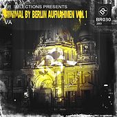 Minimal By Berlin Aufnahmen Vol 1 - EP by Various Artists