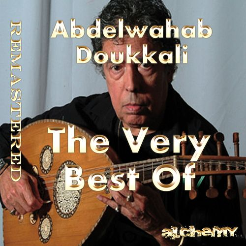 The Very Best Of (Remastered) by Abdelwahab Doukkali
