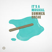 Summer Break by It's A Musical