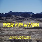 Unsere Farm in Afrika (Afrika-Afrika) by Clemens Winterhalter