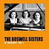 Play & Download The Boswell Sisters at Their Best, Vol.1 by Boswell Sisters | Napster