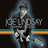 Play & Download I Wanna Groove by Joe Lindsay | Napster