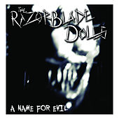 A Name for Evil by The Razorblade Dolls
