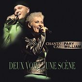 Play & Download Deux Voix Une Scène by Carl William | Napster