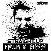 Straight Up Drum & Bass! Vol. 3 by Various Artists