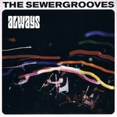 Always by The Sewergrooves