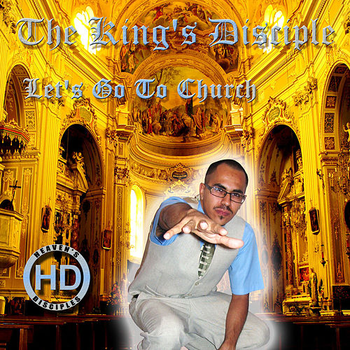 Let's Go To Church - Single by The King's Disciple