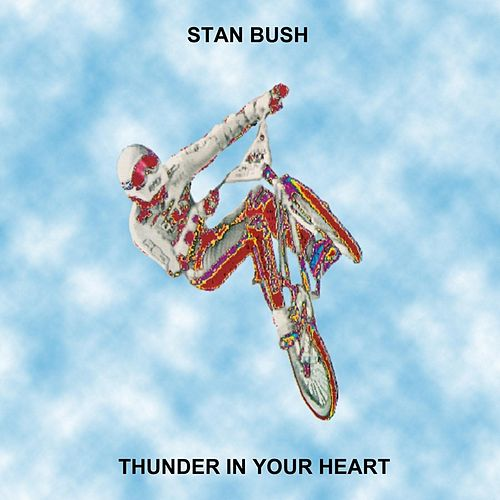 Play & Download Thunder in Your Heart by Stan Bush | Napster