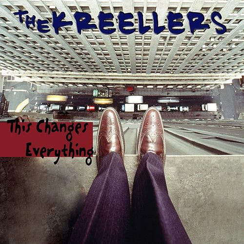 Play & Download This Changes Everything by The Kreellers | Napster