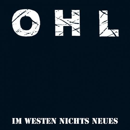 Im Westen nichts Neues by OHL