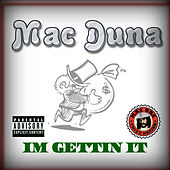 Play & Download Im Gettin It by Mac Duna | Napster