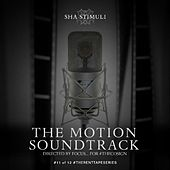 The Motion Soundtrack by Sha Stimuli