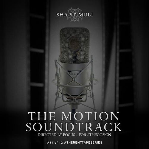 Play & Download The Motion Soundtrack by Sha Stimuli | Napster