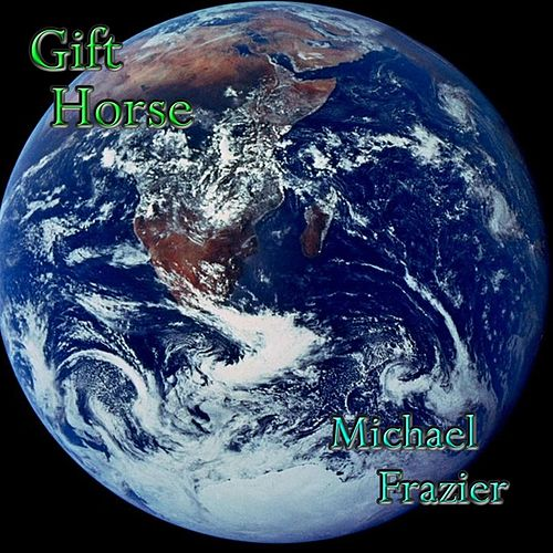 Play & Download Gift Horse by Michael Frazier | Napster