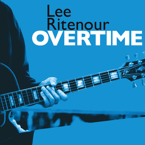 Overtime by Lee Ritenour