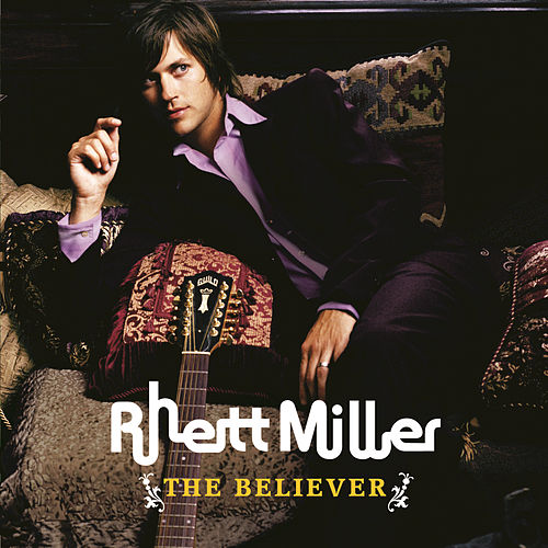 Play & Download The Believer by Rhett Miller | Napster