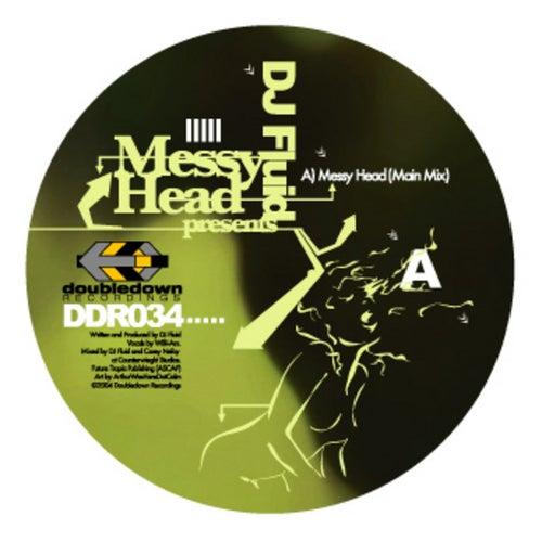 DJ Fluid Presents Messy Head by DJ Fluid